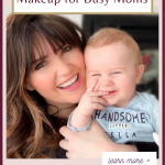 Simple Summer Makeup for Busy Moms www.kellysnider.com
