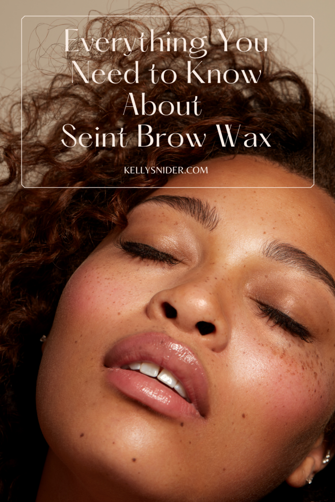 Everything You Need to Know about Seint Brow Wax www.kellysnider.com
