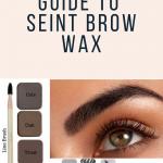 Beginner's Guide to Seint Brow Wax www.kellysnider.com
