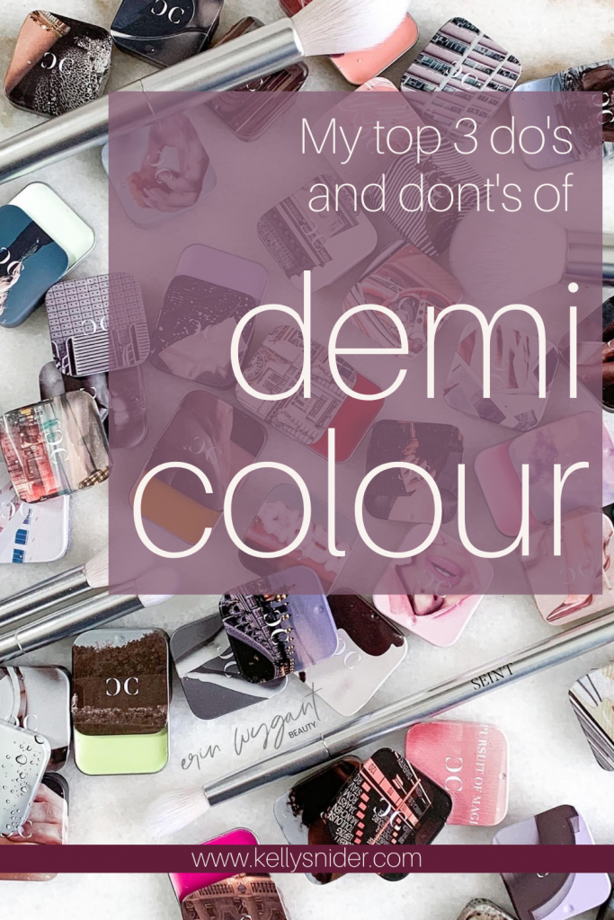 My top 3 do's and don'ts of demi colour for beginners www.kellysnider.com