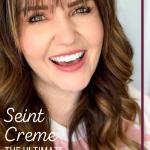 Seint Creme: The Last Moisturizer You'll Need www.kellysnider.com